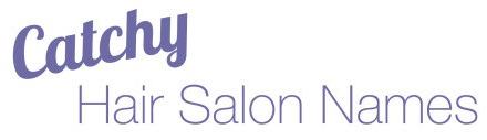 100 Catchy Hair Salon Names 100 Catchy Hair Salon Names